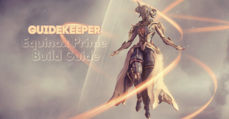 Equinox Prime Builds Guide