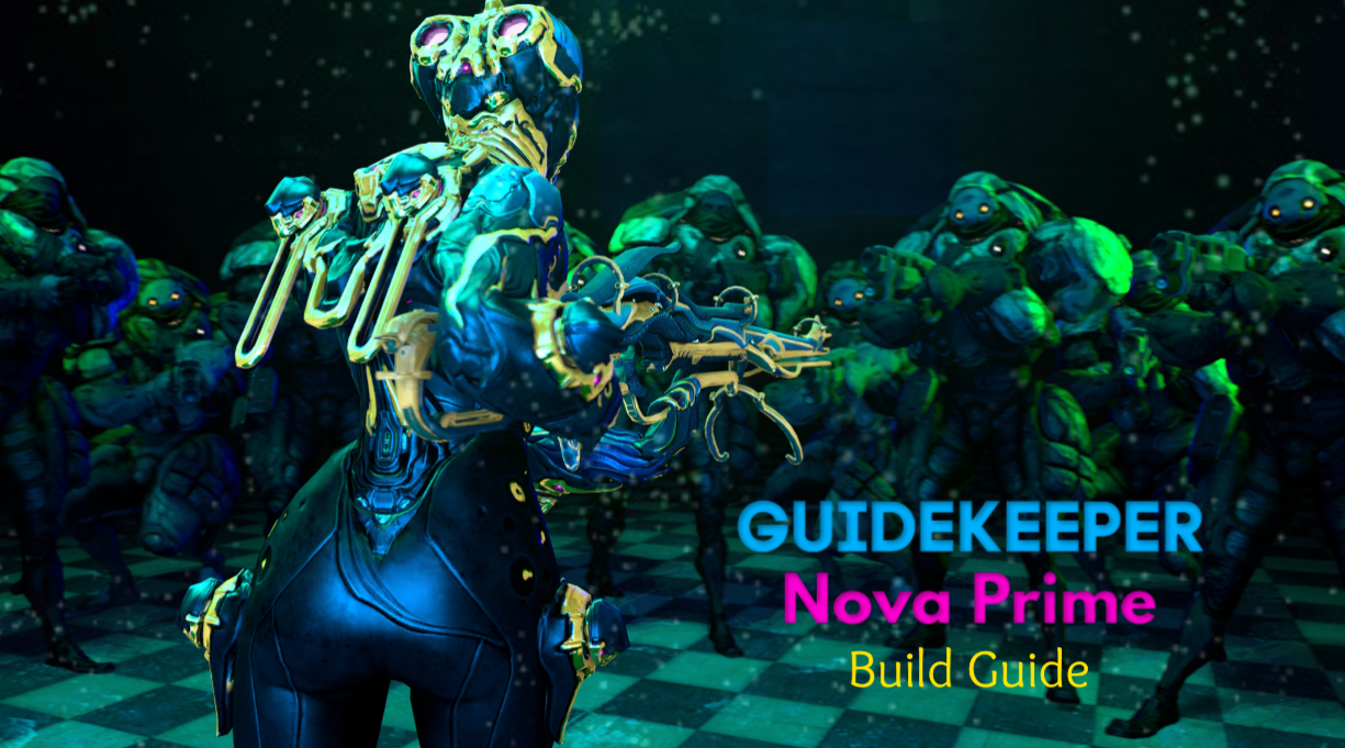 Nova Prime Builds Guide Warframe Guidekeeper Warframe nova build 2020 guide. nova prime builds guide warframe